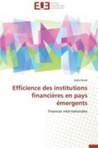 Efficience Des Institutions Financieres En Pays Emergents - 2860392512