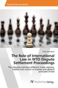 The Role Of International Law In Wto Dispute Settlement Proceedings - 2857254295