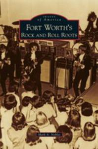 Fort Worth's Rock And Roll Roots - 2860780099