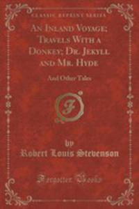 An Inland Voyage; Travels With A Donkey; Dr. Jekyll And Mr. Hyde - 2854693690