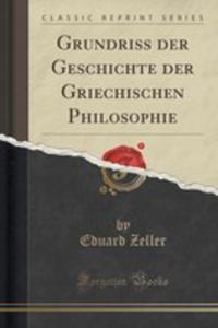 Grundriss Der Geschichte Der Griechischen Philosophie (Classic Reprint) - 2854789127