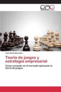 Teoría De Juegos Y Estrategia Empresarial - 2857263496