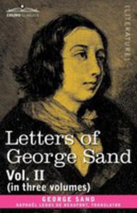 Letters Of George Sand, Vol. II (In Three Volumes) - 2848626751