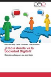 Hacia Donde Va La Sociedad Digital? - 2870825323