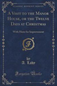 A Visit To The Manor House, Or The Twelve Days At Christmas - 2854817847