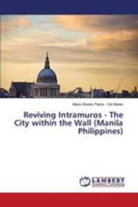 Reviving Intramuros - The City Within The Wall (Manila Philippines) - 2857250867