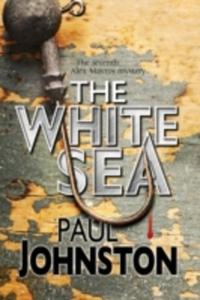 The White Sea: A Contemporary Thriller Set In Greece Starring Private Investigator Alex Mavros - 2839979184
