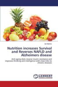 Nutrition Increases Survival And Reverses Nafld And Alzheimers Disease - 2857250521