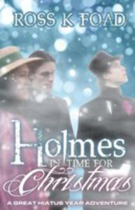 Holmes In Time For Christmas: A Great Hiatus Year Adventure - 2839912823
