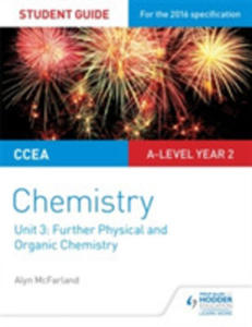Ccea A Level Year 2 Chemistry Student Guide: Unit 3: Further Physical And Organic Chemistry - 2850528272
