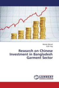Research On Chinese Investment In Bangladesh Garment Sector - 2857253468