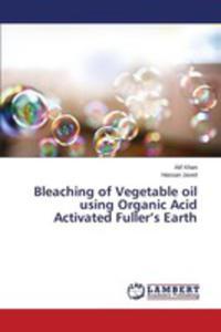 Bleaching Of Vegetable Oil Using Organic Acid Activated Fuller's Earth - 2857257182
