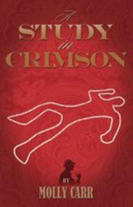 A Study In Crimson - The Further Adventures Of Mrs. Watson And Mrs. St Clair Co - Founders Of The Watson Fanshaw Detective Agency - With A Supporting Cast Including Sherlock Holmes And Dr. Watson - 2839934276