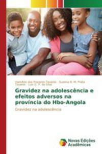 Gravidez Na Adolesc^encia E Efeitos Adversos Na Província Do Hbo-angola - 2860722058