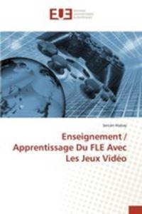 Enseignement / Apprentissage Du Fle Avec Les Jeux Vidéo - 2857262631