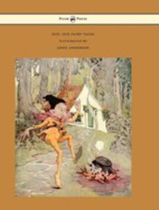 Old, Old Fairy Tales - Illustrated By Anne Anderson - 2855786436