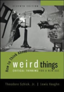 How To Think About Weird Things: Critical Thinking For A New Age - 2840859016