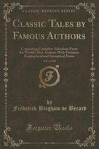 Classic Tales By Famous Authors, Vol. 3 Of 20 - 2855131105