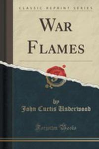 War Flames (Classic Reprint) - 2852984137