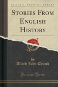 Stories From English History (Classic Reprint) - 2852973231