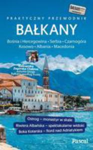 Bałkany Czarnogóra, Bośnia I Hercegowina, Serbia, Macedonia, Kosowo, Albania Przewodnik Pascala - 2849529555