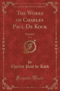 The Works Of Charles Paul De Kock, Vol. 1 - 2852947001