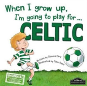 When I Grow Up, I'm Going To Play For Celtic - 2840853090