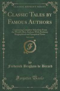 Classic Tales By Famous Authors, Vol. 1 Of 20 - 2852997497