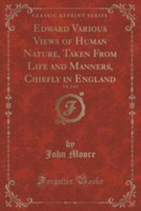 Edward Various Views Of Human Nature, Taken From Life And Manners, Chiefly In England, Vol. 2 Of 2 (Classic Reprint) - 2854019205