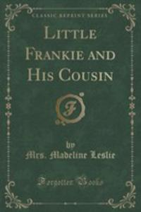 Little Frankie And His Cousin (Classic Reprint) - 2855111062