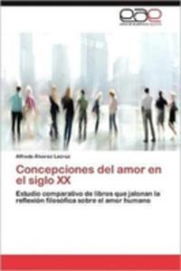 Concepciones Del Amor En El Siglo XX - 2870846195