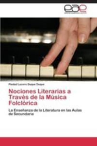 Nociones Literarias A Traves De La Musica Folclorica - 2870828292