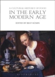 A Cultural History Of Food In The Early Modern Age - 2860403134