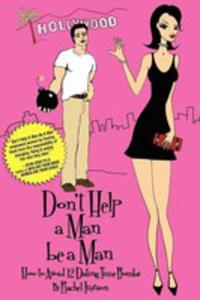 Don't Help A Man Be A Man - 2849499701