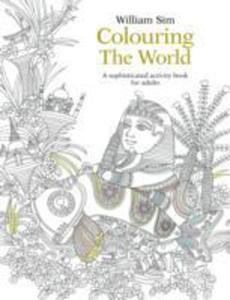 Colouring The World: A Sophisticated Activity Book For Adults - 2840248700