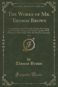 The Works Of Mr. Thomas Brown, Vol. 2 - 2853005887
