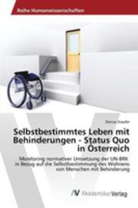 Selbstbestimmtes Leben Mit Behinderungen - Status Quo In Österreich - 2860662141