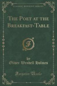 The Poet At The Breakfast-table (Classic Reprint) - 2860834228