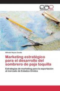 Marketing Estratégico Para El Desarrollo Del Sombrero De Paja Toquilla - 2860649984
