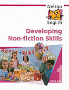 Nelson English - Book 1 Developing Non - Fiction Skills - 2870396473