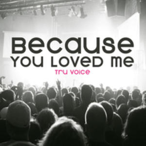 Because You Loved Me - 2840219957