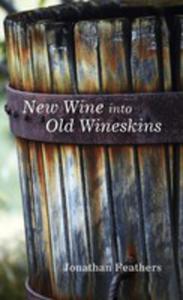 New Wine Into Old Wineskins - 2853961215