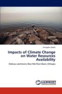 Impacts Of Climate Change On Water Resources Availability - 2860297464