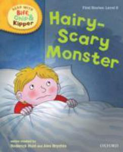 Oxford Reading Tree Read With Biff, Chip, And Kipper: First Stories: Level 6: Hairy - Scary Monster - 2848176069