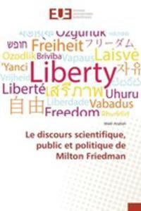 Le Discours Scientifique, Public Et Politique De Milton Friedman - 2860724248