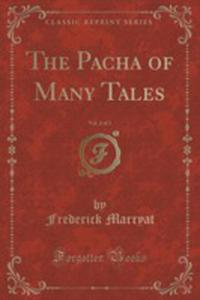 The Pacha Of Many Tales, Vol. 2 Of 3 (Classic Reprint) - 2852889238