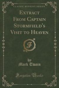 Extract From Captain Stormfield's Visit To Heaven (Classic Reprint) - 2854695721