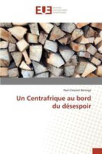 Un Centrafrique Au Bord Du Désespoir - 2857259908