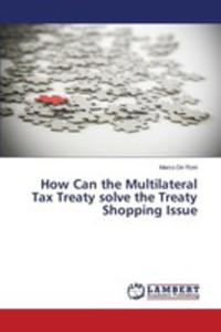 How Can The Multilateral Tax Treaty Solve The Treaty Shopping Issue - 2857258874