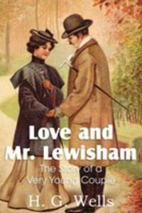 Love And Mr. Lewisham, The Story Of A Very Young Couple - 2848628236